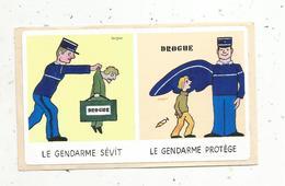 Autocollant , GENDARMARIE , Le Gendarme Sévit ,le Gendarme Protége ,  Drogue - Stickers