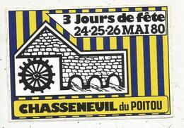 Autocollant , 3 Jours De Fête ,1980 , CHASSENEUIL DU POITOU , 170 X 120 Mm , Frais Fr 1.55 E - Autocollants