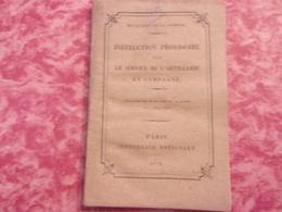WWI 1876 INSTRUCTION PROVISOIRE SUR LE SERVICE DE L ARTILLERIE EN CAMPAGNE 84 PAGES - 1914-18