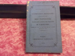 WWI 1878  INSTRUCTION PROVISOIRE SUR  LA FORMATION DES POINTEURS DS LES CORPS DE TROUPE DE L ARTILLERIE 54 PAGES - 1914-18