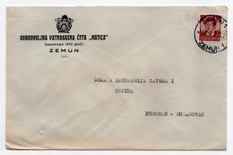 1937 YUGOSLAVIA, SERBIA, ZEMUN TO BELGRADE, MATICA, COMPANY LETTERHEAD COVER, VOLUNTARY FIREMAN TROOP - 1931-1941 Kingdom Of Yugoslavia