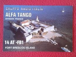 POSTAL POST CARD QSL RADIOAFICIONADOS RADIO AMATEUR GRUPPO ALFA TANGO FORT BRESCOU ISLAND FRANCE PHARE FARO LIGHTHOUSE - Tarjetas QSL