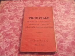 GUIDES JOANNE TROUVILLE DEAUVILLE VILLERVILLE HONFLEUR VILLERS HOULGATE DIVES CABOURG  TRÈS NOMBREUSES PUBLICITÉS - Normandie
