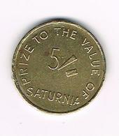 //  JETON  PRIZE TO THE VALUE OF SATURNIA 5 / - Monetary/Of Necessity
