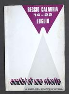 Locale - Reggio Calabria - Analisi Di Una Rivolta - 14-22 Luglio 1970 - Libros, Revistas, Cómics