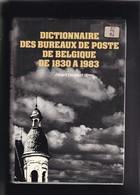 BELGIQUE DICTIONNAIRE DES BUREAUX DE POSTE Par DEGREEF  Reliure Jacquette 550 Pages - Philatelistische Wörterbücher