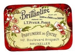 Etiquette L.T. PIVER, Paris - BRILLANTINE, Soins Barbe Et Cheveux, Parfumerie Du Centre Bruxelles - Etiketten