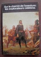 """Sur Le Chemin De L'aventure : Les Explorateurs Célèbres - Collection """"connaissance Et Vie"""" - Histoire"""