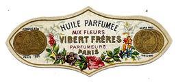 Etiquette VIBERT FRERES Parfumeurs Paris - HUILE PARFUMEE Aux Fleurs, Guirlande De Fleurs - Etiketten