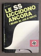 G. Salvetti - Le SS Uccidono Ancora - I Miliardi Del Lago Di Toeplitz - 1966 - Libros, Revistas, Cómics