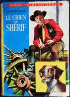 Zachary Ball - Le Chien Du Shérif - Idéal Bibliothèque  N° 283 - ( 1965 ) . - Ideal Bibliotheque