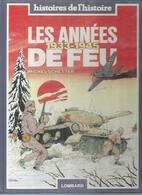 "HISTOIRES DE L'HISTOIRE  "" LES ANNEES DE FEU  1933-1945  ""  - SCHETTER - E.O.  1982  LOMBARD - Sin Clasificación"