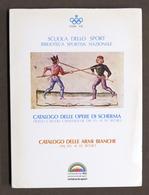 Miltaria - Catalogo Opere Di Scherma - Catalogo Armi Bianche - 1^ Ed. 1982 - Documenti