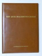 1628 - Quel Maledetto Casale - Assedio Spagnolo - 1^ Ed. 1976 G. Tacchini RARO - Libros, Revistas, Cómics