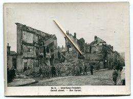 Photo éditée 02 : CHATEAU THIERRY  Rue Carnot Avec Militaires  Format : 177*131   A  VOIR   !!!! - Photographs