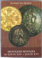 Banque De France Monnaies Royales De Louis XIII à Louis XVI : 1610-1793 - Livres & Logiciels