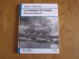 LA BATAILLE DE LORRAINE Guerre 40 45 France 1944 Patton Manteuffel Panzer Tank Char Dompaire Arracourt Moselle Us Army - Guerre 1939-45
