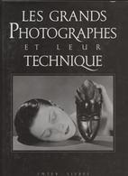 Les Grands Photographes Et Leur  Techniques, 42 Photographes, Nadar, Man Ray, Brassaï, Picasso, Notre Dame Paris, Photos - Art
