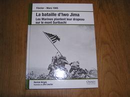LA BATAILLE D'IWO JIMA Guerre 40 45 Guerre Pacifique Mont Suribachi Débarquement Japon Marines US Army Air Force - Guerre 1939-45
