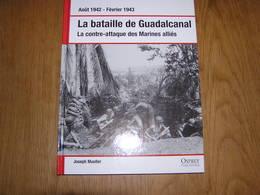 LA BATAILLE DE GUADALCANAL  Guerre 40 45 Guerre Pacifique Débarquement Japon US Army Contre Attaque Marines - Guerre 1939-45