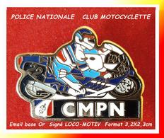 SUPER PIN'S POLICE MOTORISEE : CMPN, CLUB MOTOCYCLISTE De La POLICE NATIONALE Signé LOGO-MOTIV 3,2X2,3cm - Police