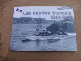 Les Navires Français 14-18 En Images Moulin (Jean) - Livres