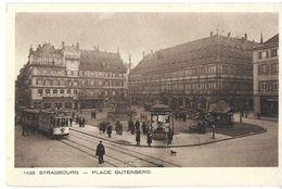 STRASBOURG 67 BAS-RHIN 1433 PLACE GUTENBERG  TRAMWAY  COLL. L'ALSACE EDIT. BRAUN - Strasbourg