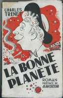 Charles Trenet : La Bonne Planète – [ Préface Jean Cocteau ] – [ 1949 ] - Livres, BD, Revues