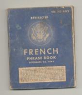 French Phrase Book USA 1943 Livre Traduction Et Prononciation 1943 TM 30-602 Restricted - Armée US - Guerre 40/45 (b258) - Livres
