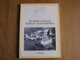 VILLERS LA VILLE Hier Et Aujourd'hui Régionalisme Marbais Mellery Sars Dame Aveline Tilly Distillerie Industrie Dyle - Cultural