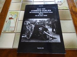 AISNE 1940. COMBATS OUBLIES BRUNEHAMEL, MONT-SAINT-JEAN, MARLE 15-16 MAI 1940 - 1939-45