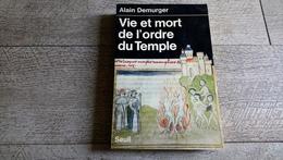 Vie Et Mort Du Temple De Alain Demurger 1985 Histoire Moyen âge Templier - Histoire