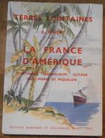 La France D'Amérique – Martinique – Guadeloupe – Guyane – Saint-Pierre Et Miquelon - Géographie
