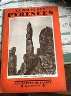La Route Des Pyrénées (livre De 48 Pages De 16,5 Cm Sur 23,2 Cm) - Tourism