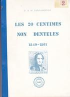 BELGIQUE  LES 20 CENTIMES NON DENTELES 1849 1861  Par E Et M DENEUMOSTIER 143 Pages - Guides & Manuels