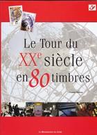LE TOUR DU XX SIECLE EN 80 TIMBRES Reliure Jacquette Papier Glacé 178 Pages - Handboeken