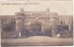41409  -  Anvers  Entrée  De  La Caserne -  Militaria -  Carte  Photo - Antwerpen