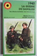 Livre CHASSEURS ARDENNAIS 1940 La Guerre Du Sanglier ABL Bodange Chabrehez Vinkt Militaria - Livres, BD, Revues