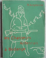 Livre CHASSEURS ARDENNAIS à BODANGE Lieutenant René Autphenne Mai 1940 WW2 ABL Militaria - Livres, BD, Revues