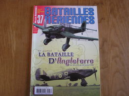 BATAILLES AERIENNES N° 37 Guerre 40 45 Bataille D'Angleterre 1 ère Partie Aviation Raf Luftwaffe Avion Aircraft Armée - Guerre 1914-18