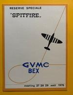 """11379 -   Réserve Spéciale """"Spitfire"""" GVMC Bex Suisse Meeting Août 1976 - Avions"""