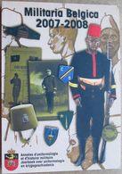 Militaria Belgica 2007-2008 - Annales D'uniformologie Et D'histoire Militaire - Belgium