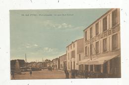 Cp ,85 , ILE D'YEU ,PORT JOINVILLE ,le Quai SADI CARNOT , Hôtel Restaurant TURBE , Vierge - Ile D'Yeu