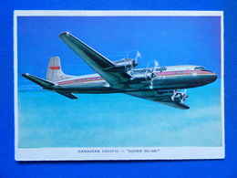 CANADIAN PACIFIC     DC 6B   AIRLINE ISSUE - 1946-....: Era Moderna
