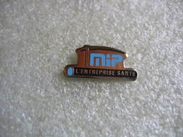 Pin's MIP, L'entreprise Santé.  Adhérent Mutualiste MIP étant Régie Par Le Code La Mutualité - Médical