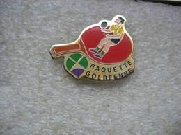 """Pin's Tennis De Table Ou Ping Pong, Club De """"La Raquette Golbéenne"""" à Golbey Dans Les Vosges (Dept 88) - Tennis De Table"""
