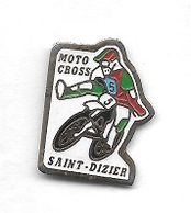 Pin's  Ville, Sport  MOTO, MOTO  CROSS  à  SAINT - DIZIER  ( 52 ) - Motos