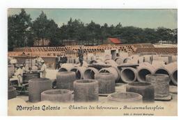 Merksplas Merxplas Colonie - Chantier Des Betonneurs - Buizenmakersplein 1912 - Merksplas