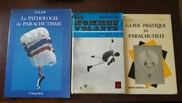 Lot Bud Sellick Les Hommes Volants La Pathologie Du Parachutisme Guy Potel Guide Pratique Du Parachute Parachutiste - Francese