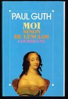 Moi Ninon De L'enclos Courtisane - Paul Guth - 1991 - 240 Pages 23,5 X 15 Cm - Histoire